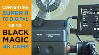 Super 8-Filmtransfer in 4k mit Blackmagic-Kameras