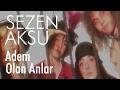 Sezen Aksu - Adem Olan Anlar (Official V...mp3