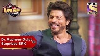Dr. Mashoor Gulati Surprises Shahrukh Khan - The Kapil Sharma Show