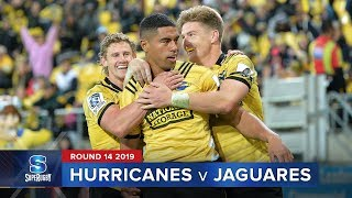 Hurricanes v Jaguares | Super Rugby 2019 Rd 14 Highlights