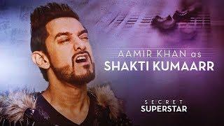 Aamir Khan as Shakti Kumaarr | Secret Superstar | 19 Oct | Zaira Wasim | Amit Trivedi