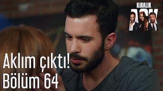 Kiralık Aşk 64. Bölüm - Aklım Çıktı!