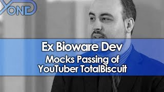 Ex Bioware Dev Mocks Passing of YouTuber TotalBiscuit