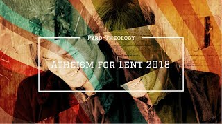 Atheism for Lent 2018
