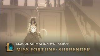 Miss Fortune: Surrender | League Animation Workshop