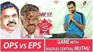 OPS vs EPS | Letter to IPL | Settai Night Show | Day 17 | Smile Settai
