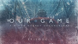 Our Game  - Episode 1 - The Dream