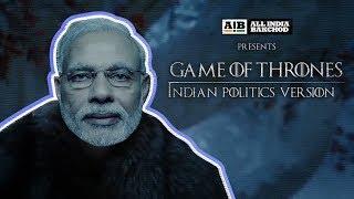 Game of Thrones - Indian Politics Version
