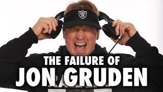 The Failure Of Jon Gruden & The Oakland Raiders