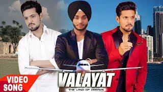 VALAYAT ( Full Song )   AkashDeep Singh   King B Chouhan   Latest Punjabi Song 2018