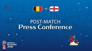 2018 FIFA World Cup Russia™ - BEL vs ENG - Post-Match Press Conference