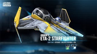 Star Wars: Galaxy of Heroes - Anakin's Starfighter Has Arrived