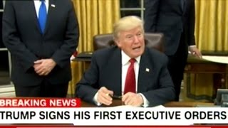 BREAKING! DONALD TRUMP SIGNS FIRST EXECUTIVE ORDERS!