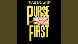 Purse First (feat. DJ Mitch Ferrino)