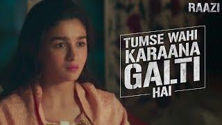 Tumse wahi karaana galti hai   Raazi   Alia Bhatt   Meghna Gulzar   Releasing on 11th May