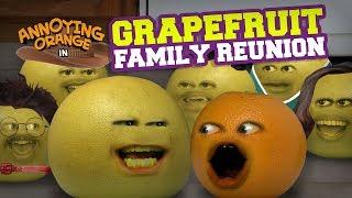 Annoying Orange - Grapefruit Family Reunion!