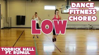 """Low"" Todrick Hall feat. RuPaul -  #StraightOuttaOz - Dance Fitness Choreography"
