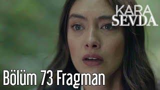 Kara Sevda 73. Bölüm Fragman