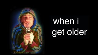 When I Get Older