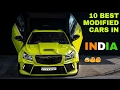 Top 10: Best Modified Cars in INDIA ! ! ...mp3