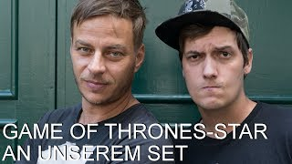 Game of Thrones Star an unserem Set!