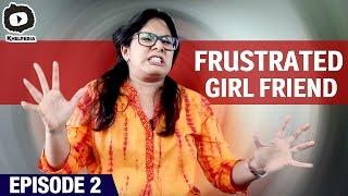 Frustrated Girl Friend | Boy Friend Vs Work | Telugu Web Series | Episode 2 | Khelpedia