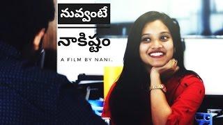 Nuvvante Nakistam - Telugu Love Short Film 2017
