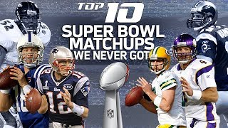 Top 10 Dream Super Bowl Matchups We Never Got | NFL Highlights