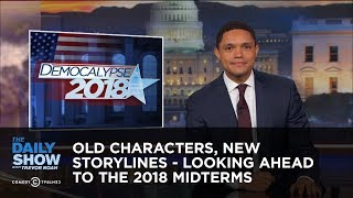Old Characters, New Storylines - Looking Ahead to the 2018 Midterms: The Daily Show
