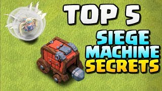 TOP 5 SIEGE MACHINE SECRETS! Clash of Clans UPDATE - Town Hall 12 Wall Wrecker and Battle Blimp!