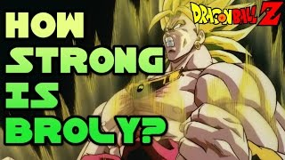 How Strong is Broly?
