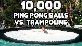 10,000 PING PONG BALLS VS TRAMPOLINE!!