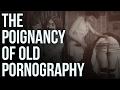 The Poignancy of Old Pornographymp3