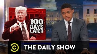 The First 100 Days: Another Presidential Tradition for Trump to Ignore: The Daily Show