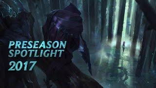 2017 Preseason Spotlight | Gameplay - League of Legends