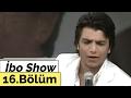 İbo Show - 16. Bölüm (Nisan Ünsal - ...mp3