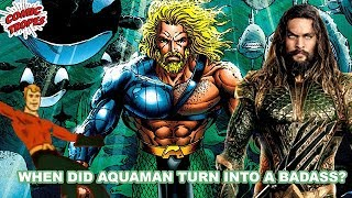 When Did Aquaman Become a Badass?