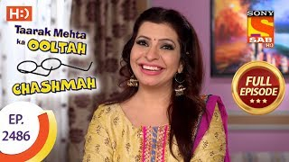 Taarak Mehta Ka Ooltah Chashmah - Ep 2486 - Full Episode - 11th June, 2018