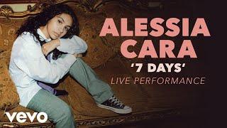 Alessia Cara - 7 Days (Official Live Performance) | Vevo x Alessia Cara