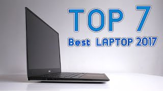 Top 7 Best Laptops You Can Buy in 2017