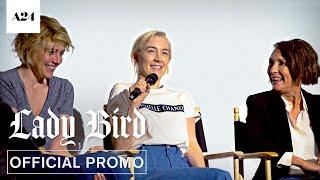 Lady Bird   Cast Q&A   Official Promo HD   A24