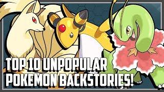 Top 10 Unpopular Pokemon With Interesting Backstories!