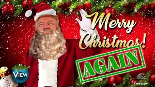 Trump Wishes You A Merry Christmas (Again)   The View