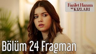 Fazilet Hanım ve Kızları 24. Bölüm Fragman