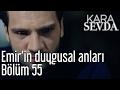 Kara Sevda 55. Bölüm - Emir