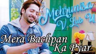 Mera Bachpan Ka Pyar | Movie Scene | Mehrunisa V Lub U 2017