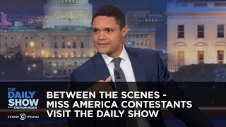 Between the Scenes - Miss America Contestants Visit The Daily Show: The Daily Show