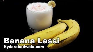 Banana Lassi Recipe Video – How to Make Mouz Ki Lassi at Home – Easy & Simple