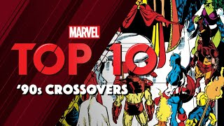 Top 10 '90s Marvel Crossover Events