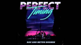 NAV & Metro Boomin - Perfect Timing (Official Audio)